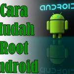Cara Root Android Tanpa Komputer Mudah