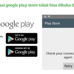 Cara Mengatasi Google Playstore Tidak Terbuka